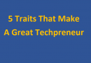 5 Traits That Make A Great Techpreneur