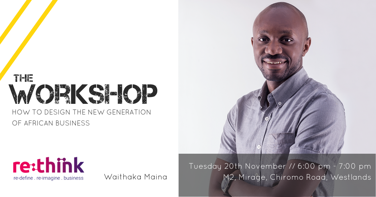 Workshop // How to Design the New Generation of African Business @ M2 Mirage Towers, Waiyaki Way  Nairobi, Kenya